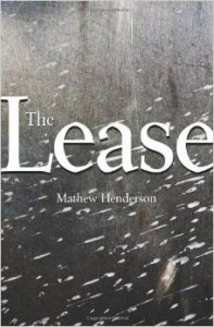 The Lease  by Mathew Henderson (2012, Coach House Books) $15.95 Paper ISBN: 9781552452639