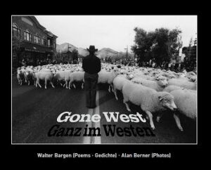 Gone West: Poems by Walter Bargen and Photos by Alan Berner.  Layout by Wolfgang Wallner.  (2014 Liliom Verlag) ISBN: 9783934785717