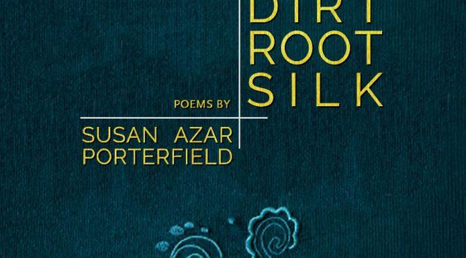 Dirt, Root, Silk