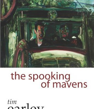 Yoknapatawpha Mud: The Fecund Verses of Tim Earley's <em>The Spooking Of Mavens</em>