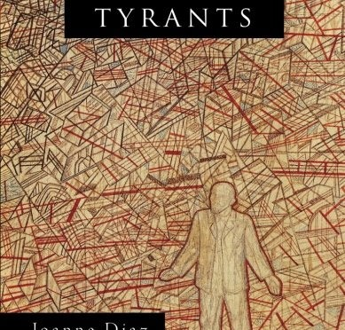 <em>My Favorite Tyrants</em> by Joanne Diaz <br />Reviewed by Caron Andregg