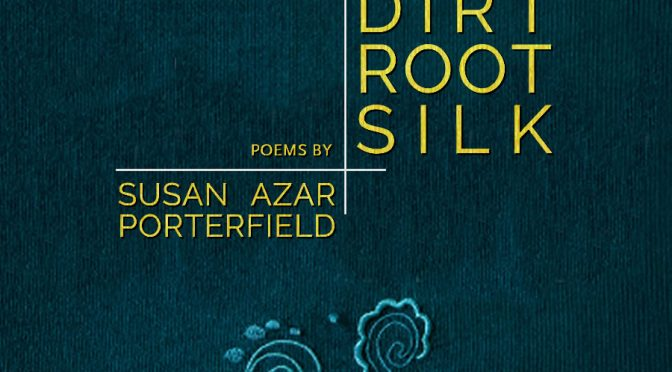 Dirt, Root, Silk
