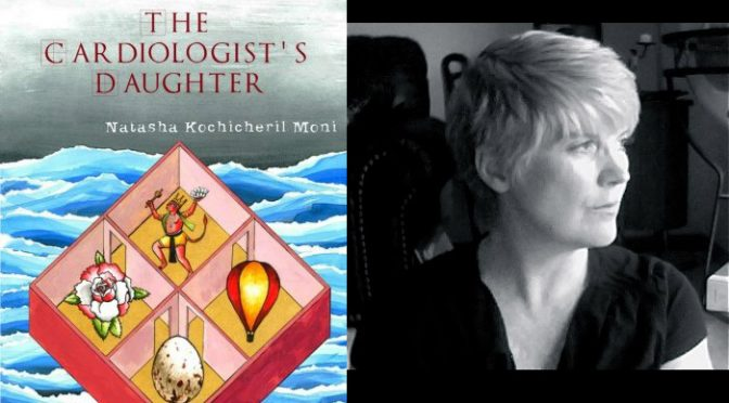 Review of <em>The Cardiologist's Daughter</em>, by Natasha Kochicheril Moni