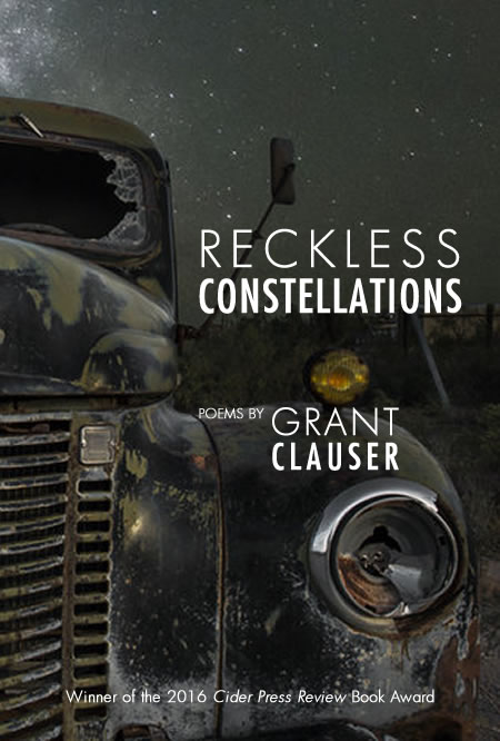 Reckless Constellations, by Grant Clauser
